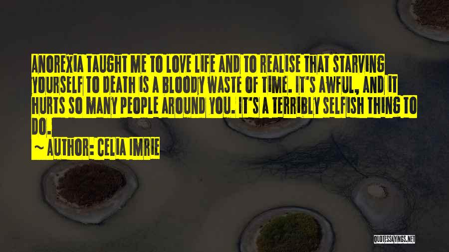Love Starving Quotes By Celia Imrie