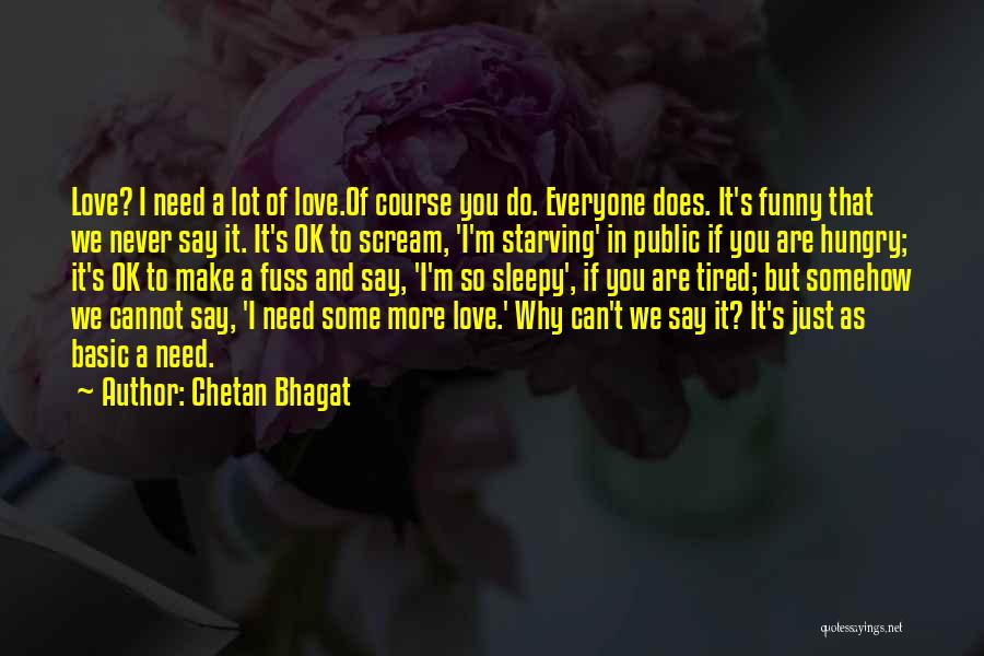 Love Starving Quotes By Chetan Bhagat