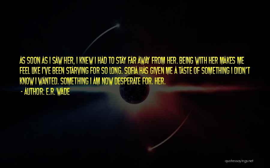 Love Starving Quotes By E.R. Wade