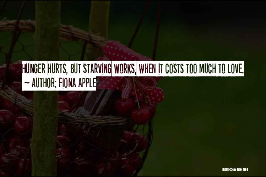 Love Starving Quotes By Fiona Apple