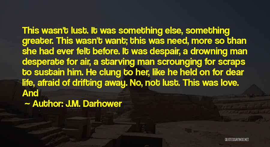 Love Starving Quotes By J.M. Darhower