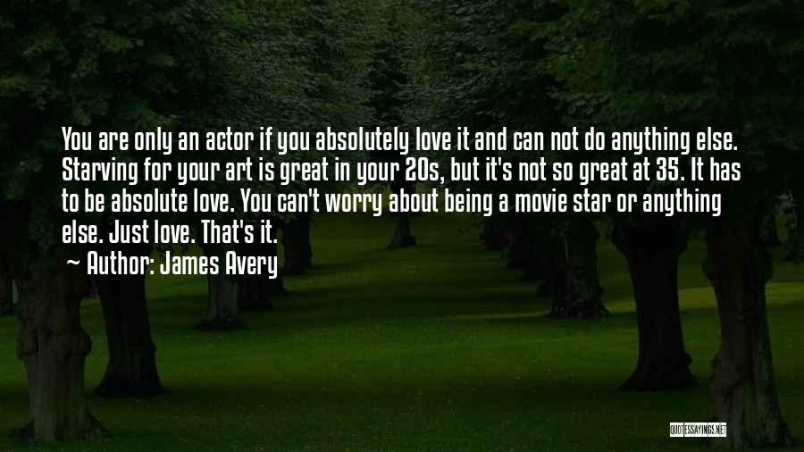 Love Starving Quotes By James Avery