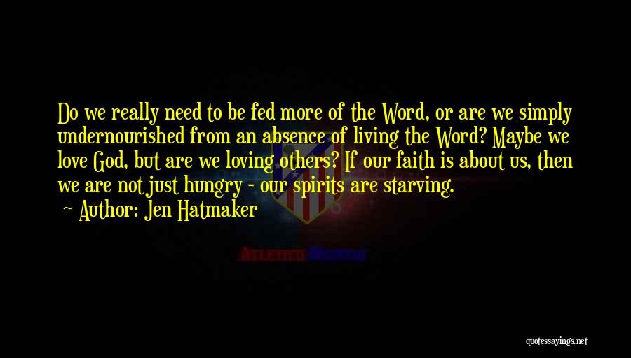 Love Starving Quotes By Jen Hatmaker