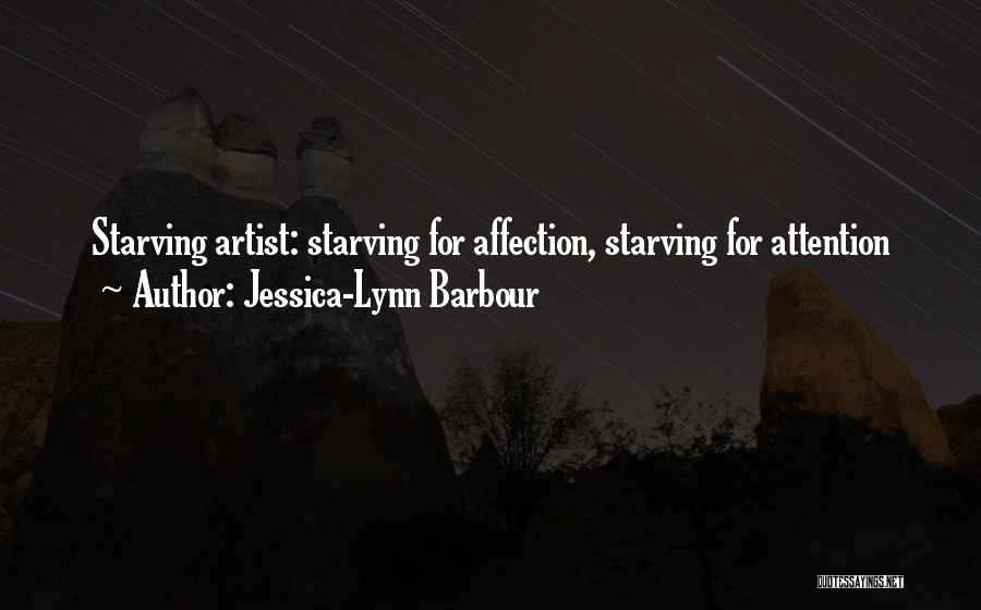 Love Starving Quotes By Jessica-Lynn Barbour