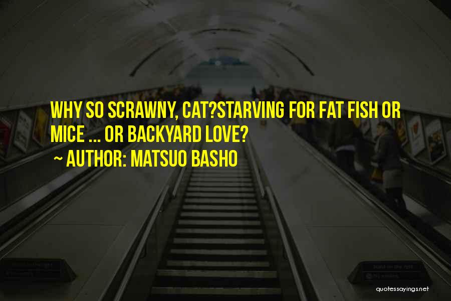 Love Starving Quotes By Matsuo Basho