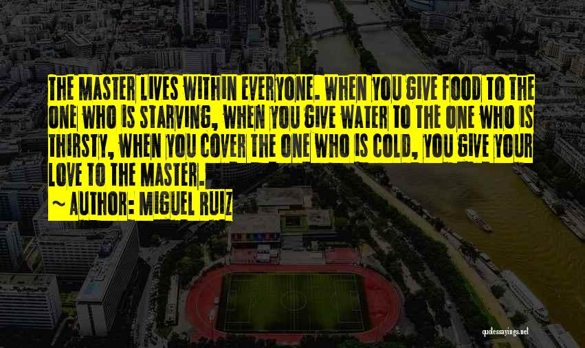 Love Starving Quotes By Miguel Ruiz