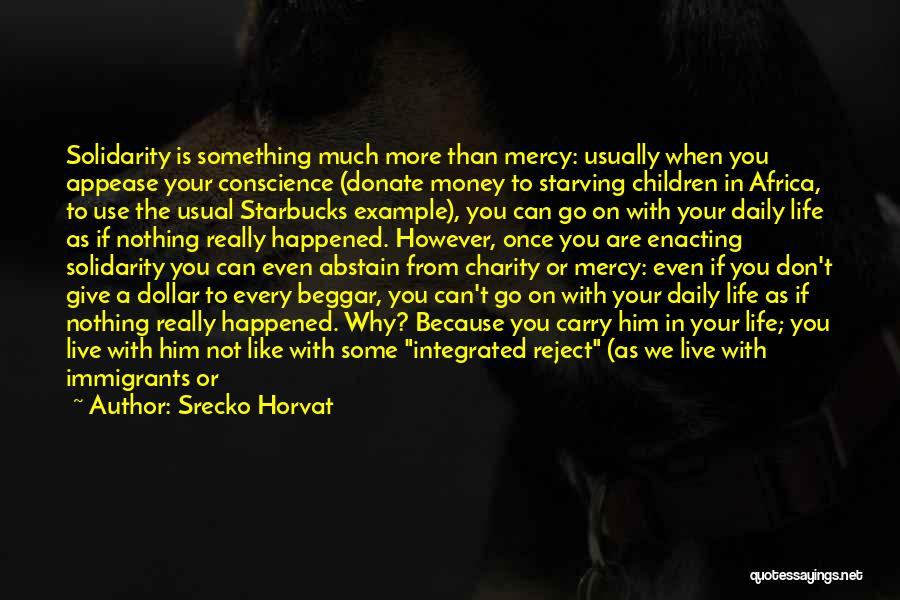 Love Starving Quotes By Srecko Horvat