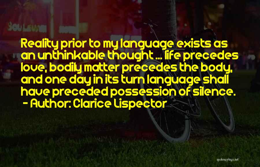 Love Still Exists Quotes By Clarice Lispector