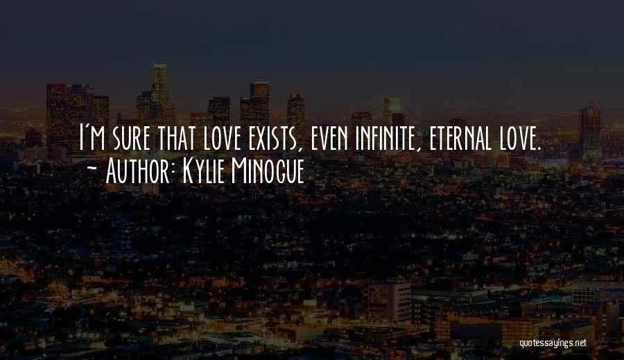 Love Still Exists Quotes By Kylie Minogue