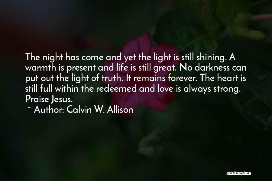 Love Still Remains Quotes By Calvin W. Allison