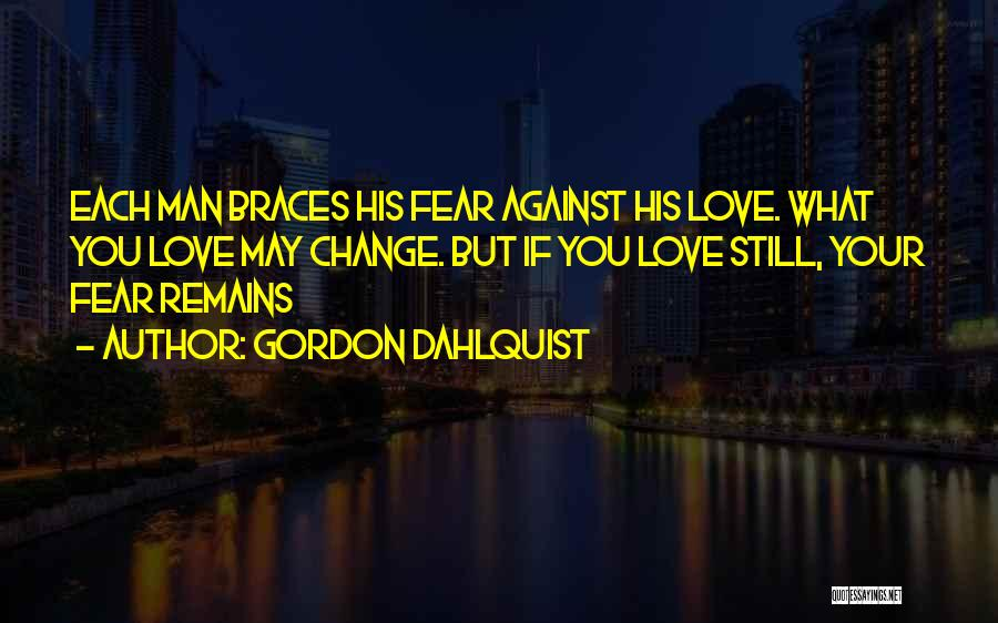 Love Still Remains Quotes By Gordon Dahlquist