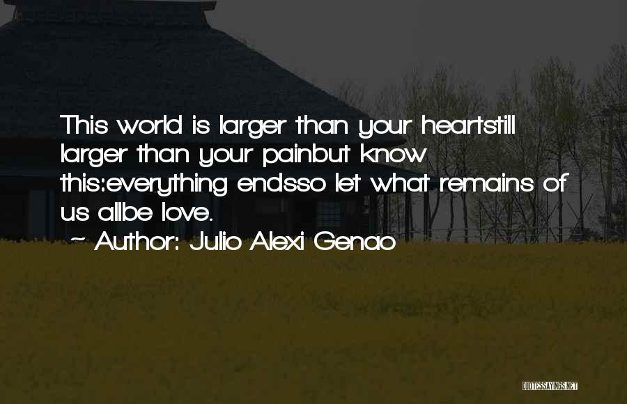 Love Still Remains Quotes By Julio Alexi Genao