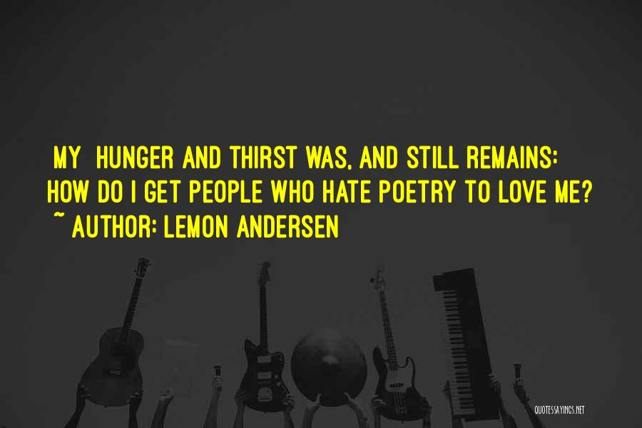 Love Still Remains Quotes By Lemon Andersen