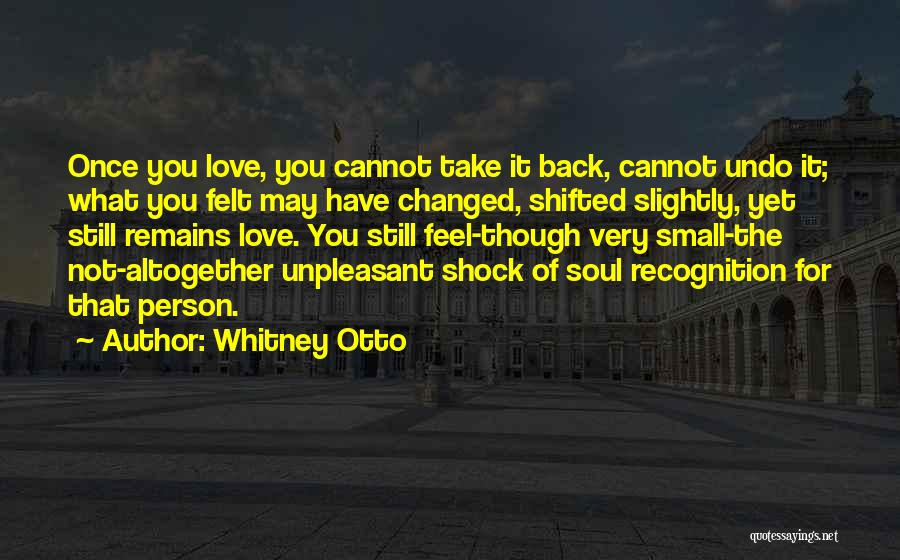 Love Still Remains Quotes By Whitney Otto