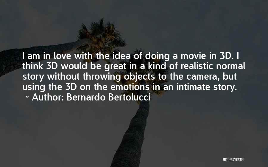 Love Story The Movie Quotes By Bernardo Bertolucci
