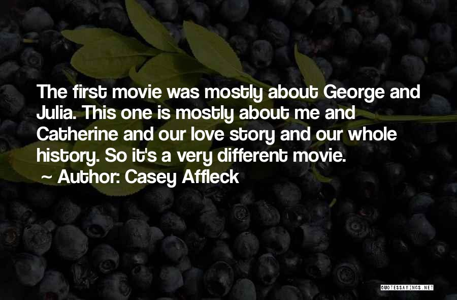 Love Story The Movie Quotes By Casey Affleck