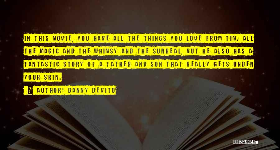 Love Story The Movie Quotes By Danny DeVito
