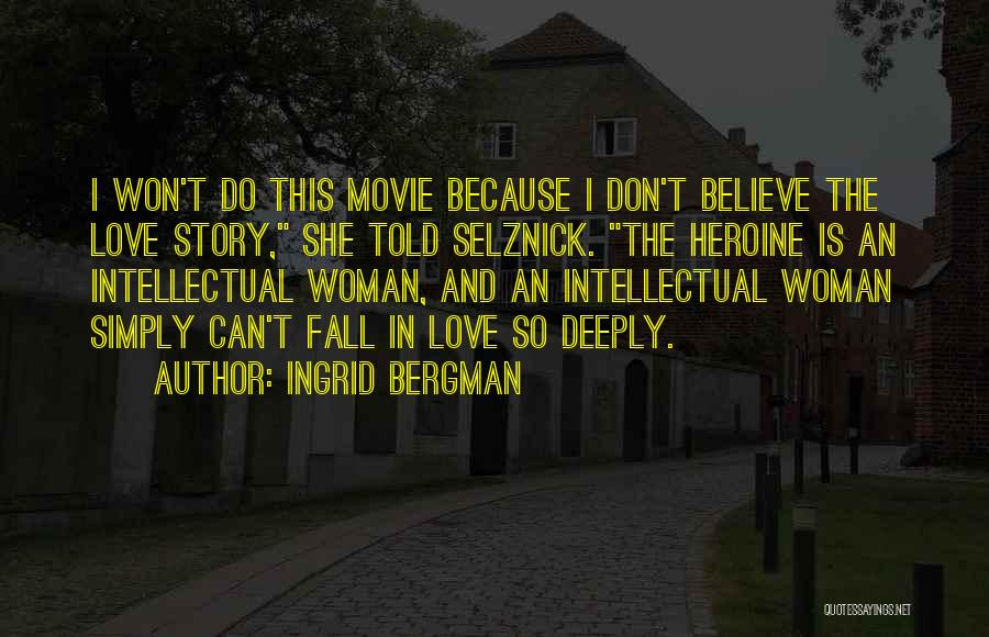 Love Story The Movie Quotes By Ingrid Bergman