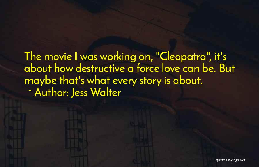 Love Story The Movie Quotes By Jess Walter