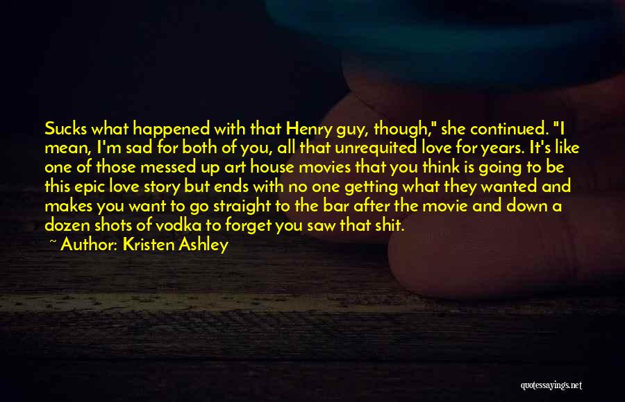 Love Story The Movie Quotes By Kristen Ashley