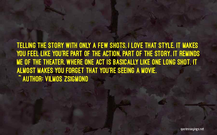 Love Story The Movie Quotes By Vilmos Zsigmond