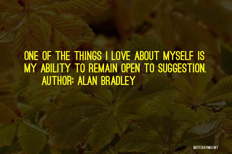 Love Suggestion Quotes By Alan Bradley