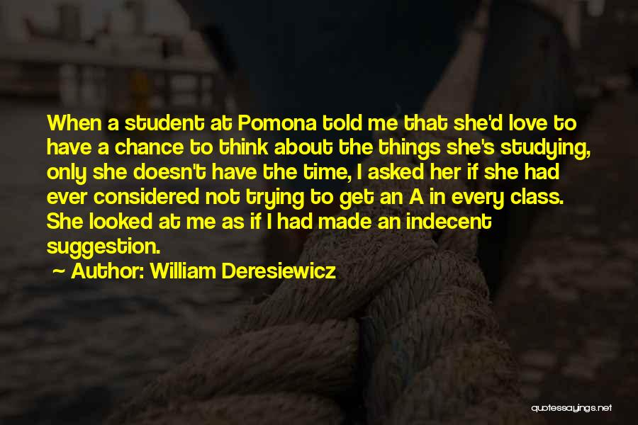 Love Suggestion Quotes By William Deresiewicz