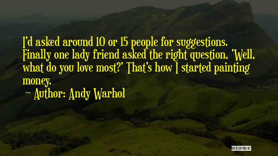 Love Suggestions Quotes By Andy Warhol