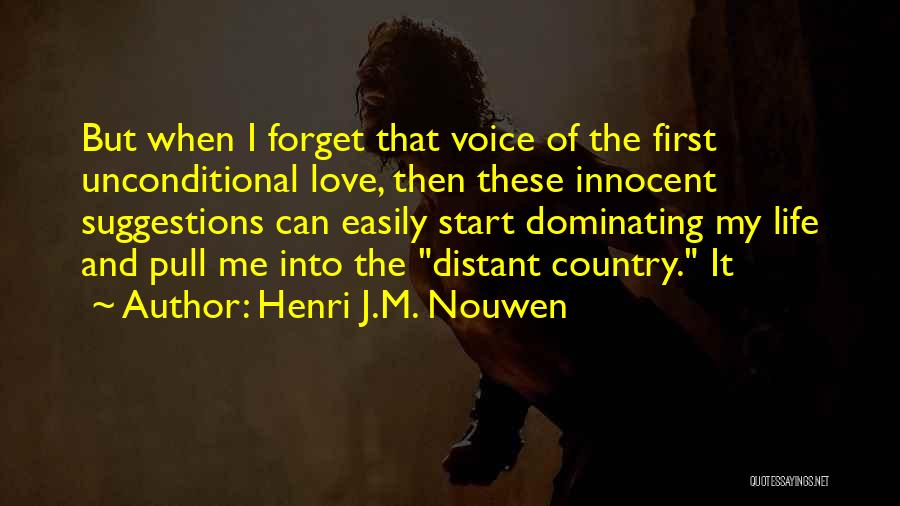 Love Suggestions Quotes By Henri J.M. Nouwen
