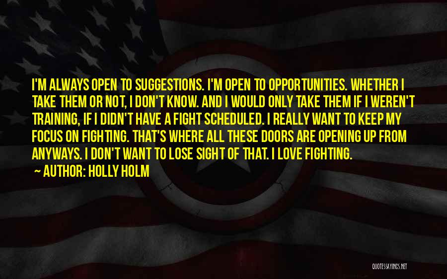 Love Suggestions Quotes By Holly Holm