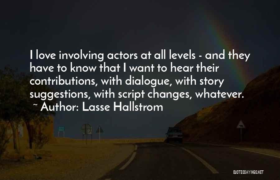 Love Suggestions Quotes By Lasse Hallstrom