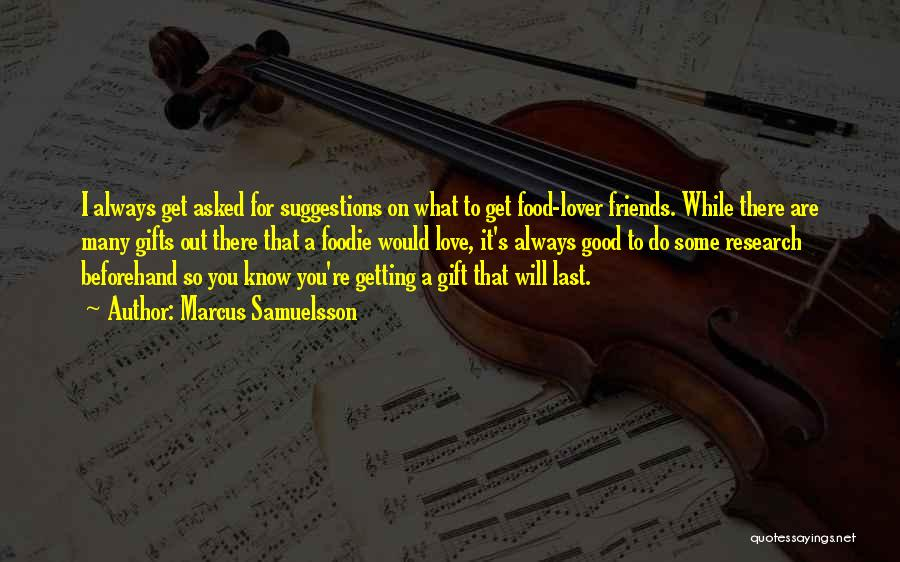Love Suggestions Quotes By Marcus Samuelsson