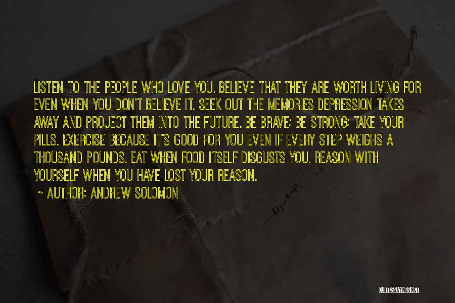 Love Takes Courage Quotes By Andrew Solomon