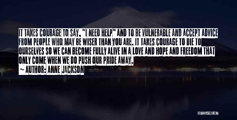 Love Takes Courage Quotes By Anne Jackson