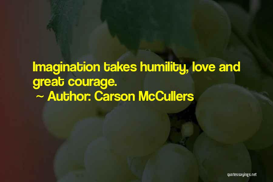 Love Takes Courage Quotes By Carson McCullers