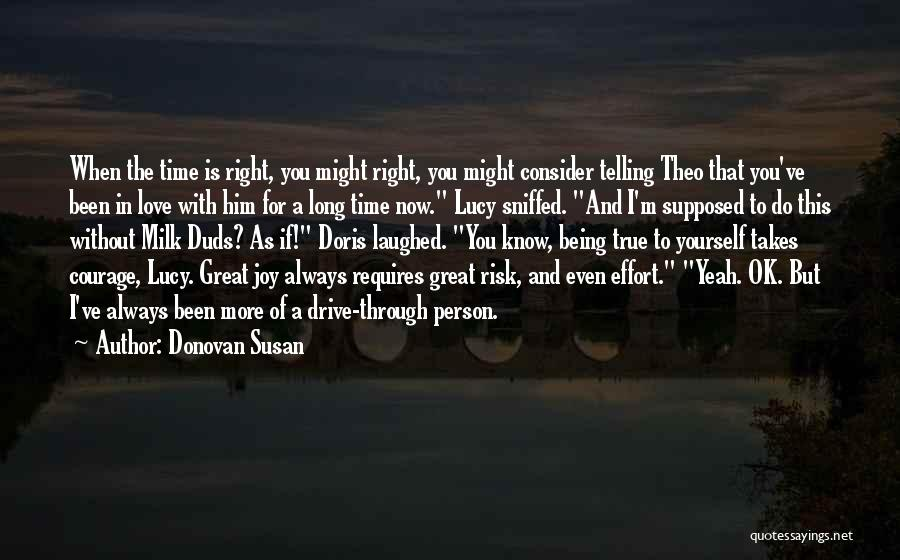 Love Takes Courage Quotes By Donovan Susan