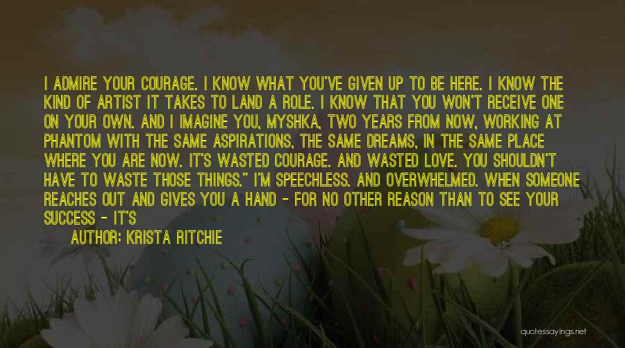 Love Takes Courage Quotes By Krista Ritchie