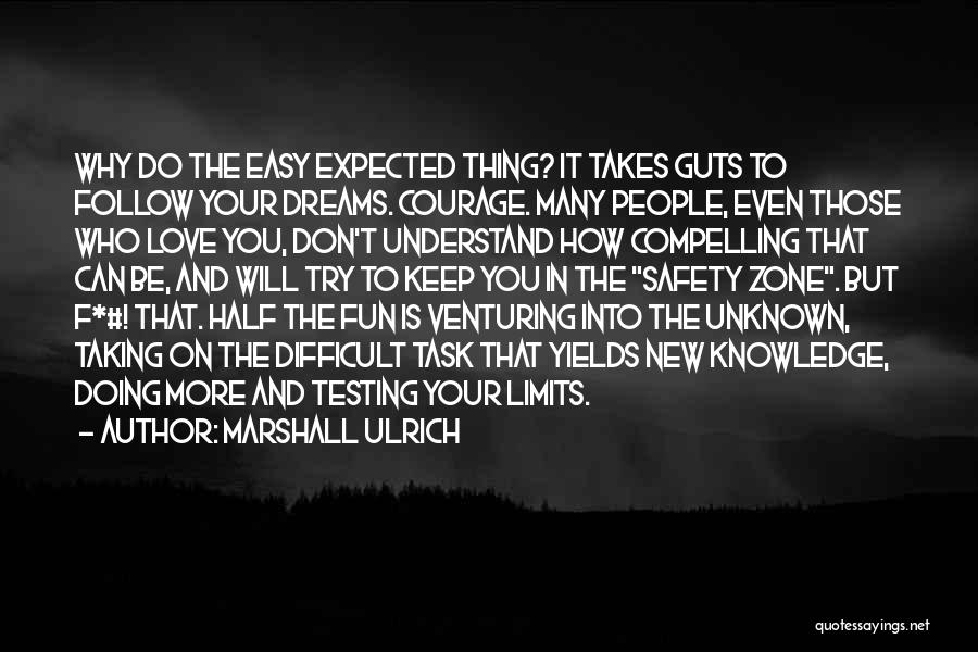 Love Takes Courage Quotes By Marshall Ulrich