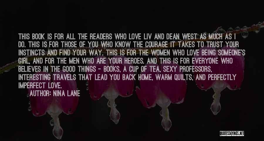 Love Takes Courage Quotes By Nina Lane