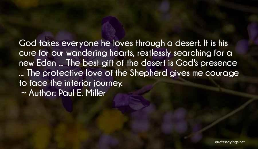 Love Takes Courage Quotes By Paul E. Miller