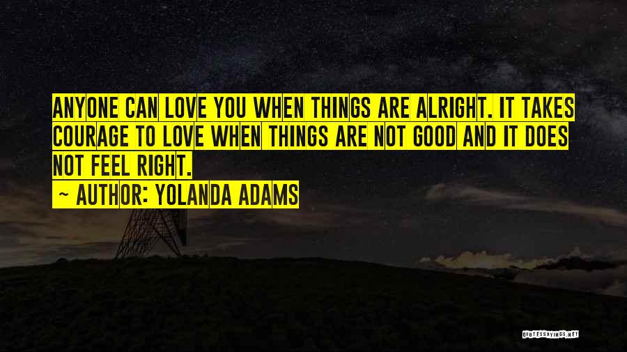 Love Takes Courage Quotes By Yolanda Adams
