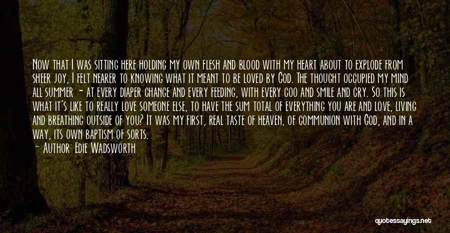 Love That Was Meant To Be Quotes By Edie Wadsworth