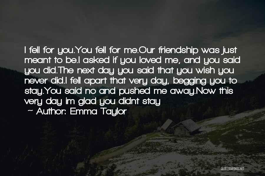 Love That Was Meant To Be Quotes By Emma Taylor
