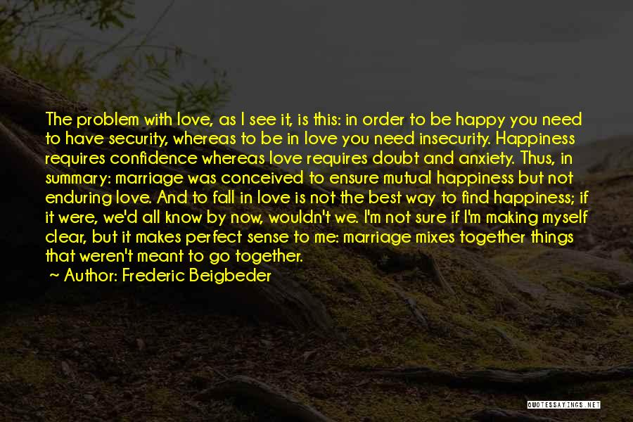 Love That Was Meant To Be Quotes By Frederic Beigbeder