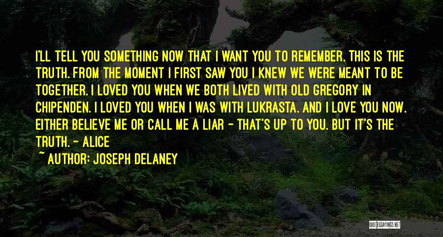 Love That Was Meant To Be Quotes By Joseph Delaney
