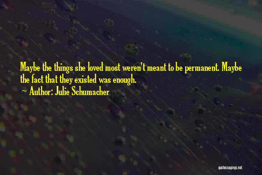 Love That Was Meant To Be Quotes By Julie Schumacher