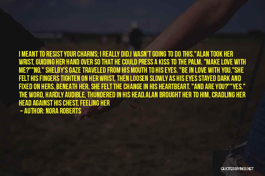 Love That Was Meant To Be Quotes By Nora Roberts