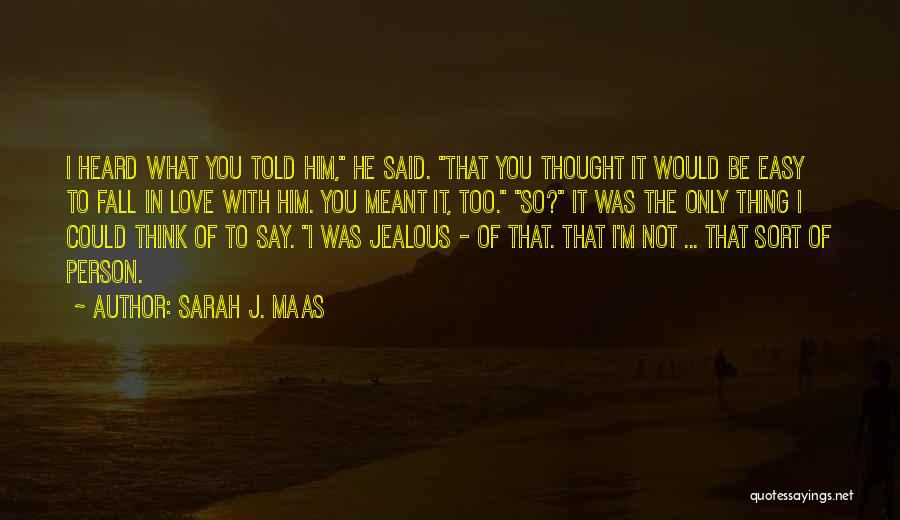Love That Was Meant To Be Quotes By Sarah J. Maas