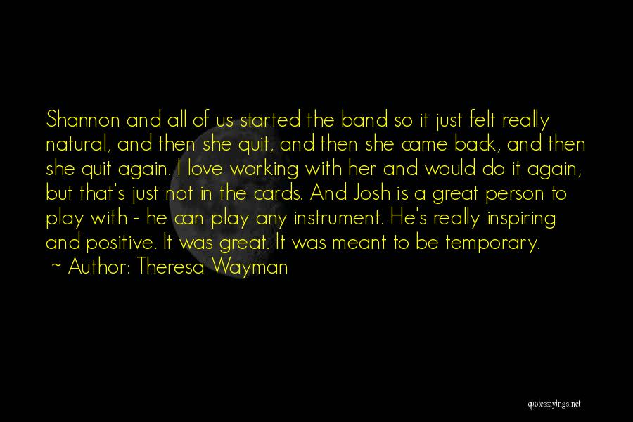 Love That Was Meant To Be Quotes By Theresa Wayman