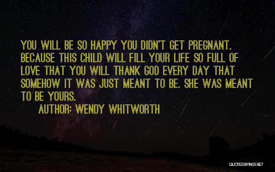 Love That Was Meant To Be Quotes By Wendy Whitworth